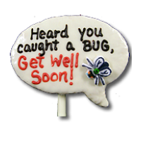 Caught the Bug Get Well Soon